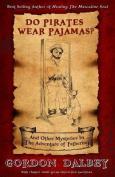 Do Pirates Wear Pajamas?