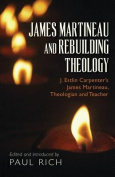 James Martineau and Rebuilding Theology