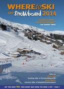 Where to Ski & Snowboard: 2014