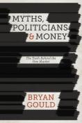 Myths, Politicians and Money