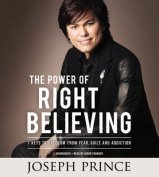 The Power of Right Believing [Audio]
