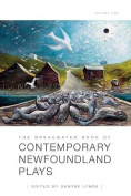 The Breakwater Book of Contemporary Newfoundland Plays, Vol 1