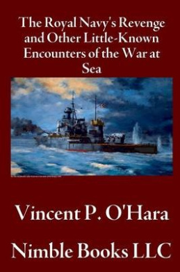 The Royal Navy's Revenge and Other Little-Known Encounters of The War at Sea EPUB Free Download