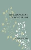 Stroke Hope Book 1 Stroke Awareness