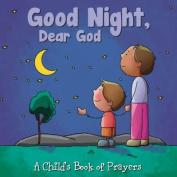 Good Night, Dear God (Child's Book of Prayers) [Board book]