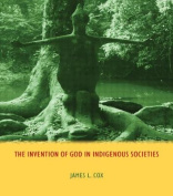 The Invention of God in Indigenous Societies