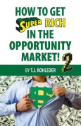How to Get Super Rich in the Opportunity Market 2