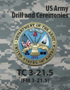 Tc 3-21.5 Tc Drill and Ceremonies