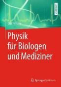 Physik Fur Biologen Und Mediziner [GER]