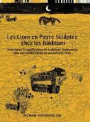 Les Lions En Pierre Sculptee Chez Les Bakhtiari [FRE]