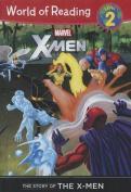 Marvel X-Men the Story of the X-Men