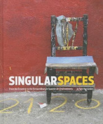 Singular Spaces - from the Eccentric to the Extraordinary in Spanish Art Environments
