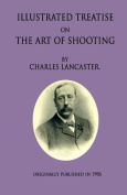An Illustrated Treatise on the Art of Shooting