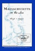 Massachusetts on the Sea 1630-1930