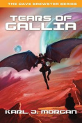 Tears of Gallia- The Dave Brewster Series