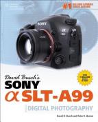 David Buschs Sony Alpha SLT-A99 GDE Digital SLR Photography