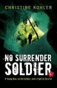 No Surrender Soldier