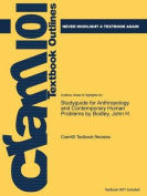 Studyguide for Anthropology and Contemporary Human Problems by Bodley, John H.
