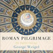 Roman Pilgrimage [Audio]