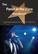 The Panic! at the Disco Handbook - Everything You Need to Know about Panic! at the Disco