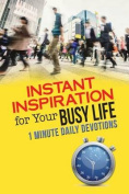Instant Inspiration for Your Busy Life