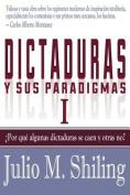 Dictaduras y Sus Paradigmas. Tomo I [Spanish]