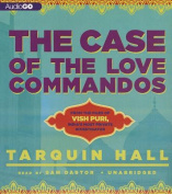 The Case of the Love Commandos (Vish Puri Mysteries  [Audio]