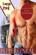 Love Potion No. 2-14 (with Bonus Story Love Transposed) Large Print
