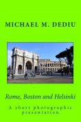 Rome, Boston and Helsinki