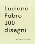 Luciano Fabro: 100 Disegni