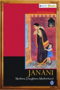 JANANI-Mothers, Daughters, Motherhood