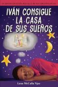 Ivan Consigue La Casa de Sus Suenos [Spanish]