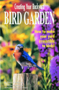 Bird Watcher s Digest Creating Your Backyard Bird Garden Book