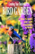 Bird Watcher s Digest Creating Your Backyard Bird Garden Book