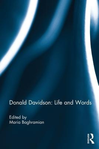 Donald Davidson: Life and Words by Maria Baghramian.