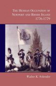 The Hessian Occupation of Newport and Rhode Island, 1776-1779