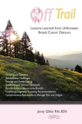 Off Trail Lessons Learned from Unforeseen Breast Cancer Detours