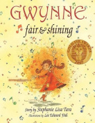 Gwynne, Fair & Shining