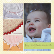 Ammee's Babies Fancy Crochet Edges For Baby Blankets