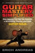 Guitar Mastery Simplified