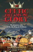 Celtic Dreams of Glory