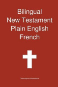 Bilingual New Testament, Plain English - French