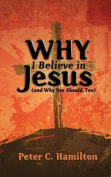 Why I Believe in Jesus