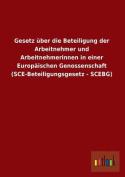 Gesetz Uber Die Beteiligung Der Arbeitnehmer Und Arbeitnehmerinnen in Einer Europaischen Genossenschaft  [GER]