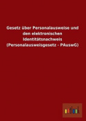 Gesetz Uber Personalausweise Und Den Elektronischen Identitatsnachweis  [GER]