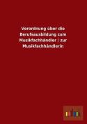 Verordnung Uber Die Berufsausbildung Zum Musikfachhandler / Zur Musikfachhandlerin [GER]