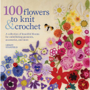 St. Martin's Books 100 Flowers To Knit & Crochet