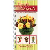 Delicious Designs Cookbook-Fruit Bouquets