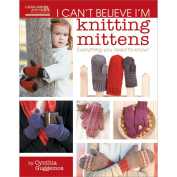 Leisure Arts 160114 Leisure Arts-I Cant Believe Im Knitting Mittens