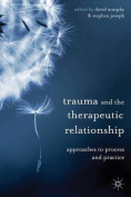 Trauma and the Therapeutic Relationship
